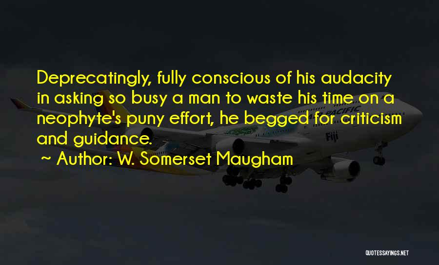 Waste Effort Quotes By W. Somerset Maugham