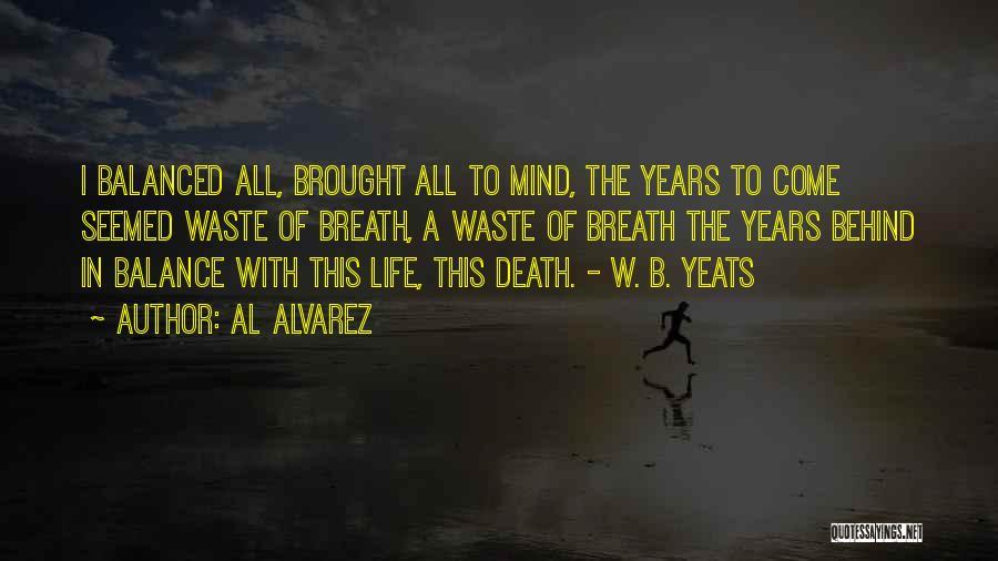 Waste Of Life Quotes By Al Alvarez