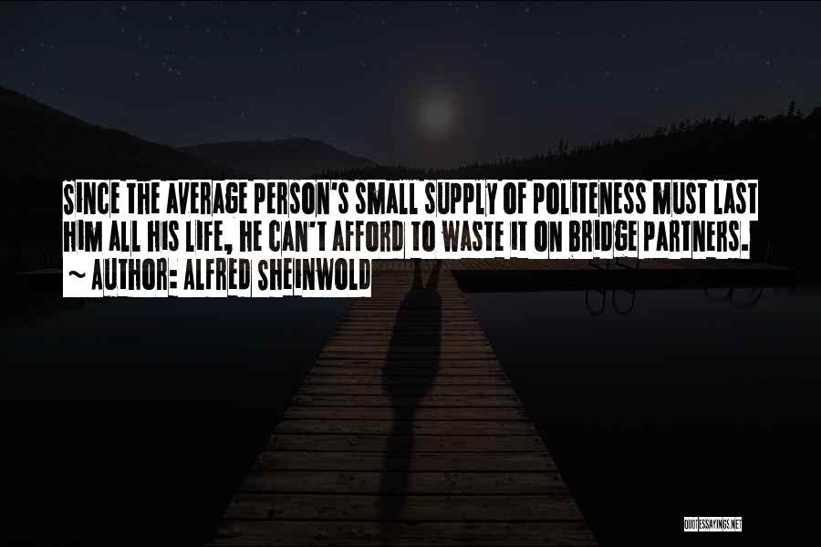 Waste Of Life Quotes By Alfred Sheinwold