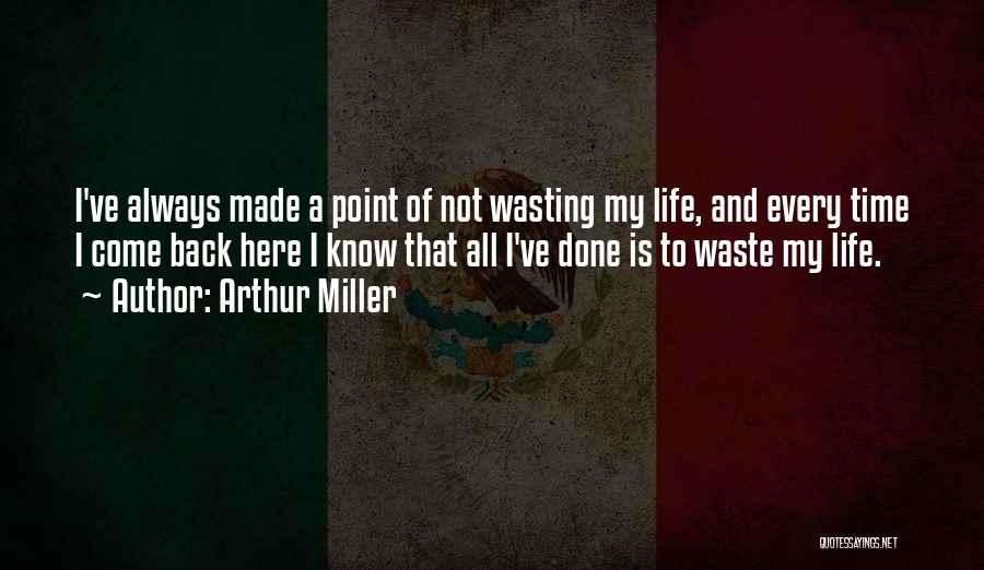 Waste Of Life Quotes By Arthur Miller