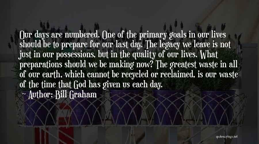 Waste Of Life Quotes By Bill Graham