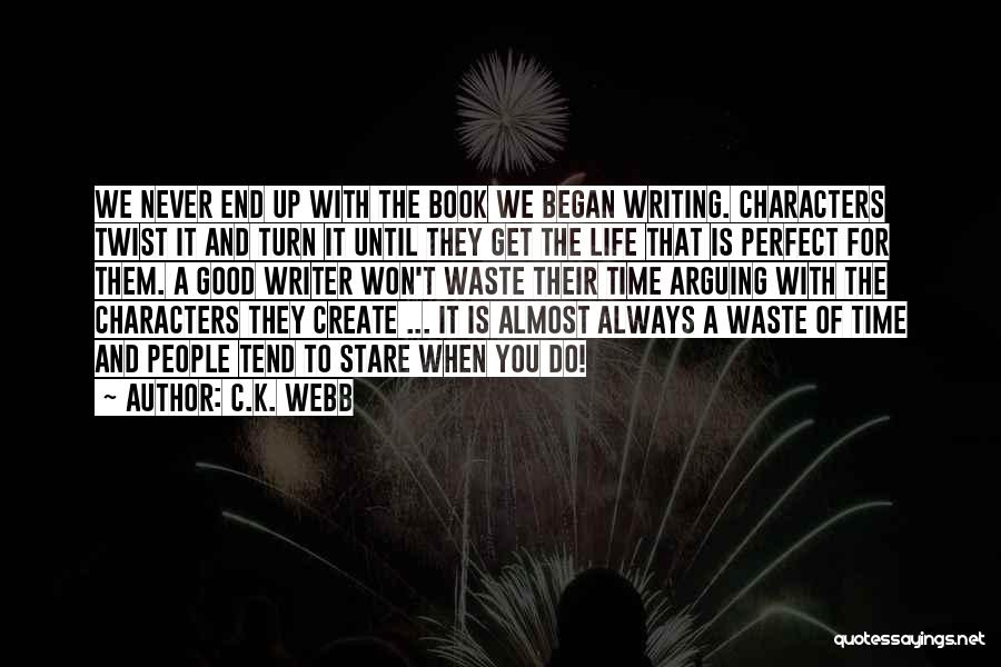 Waste Of Life Quotes By C.K. Webb