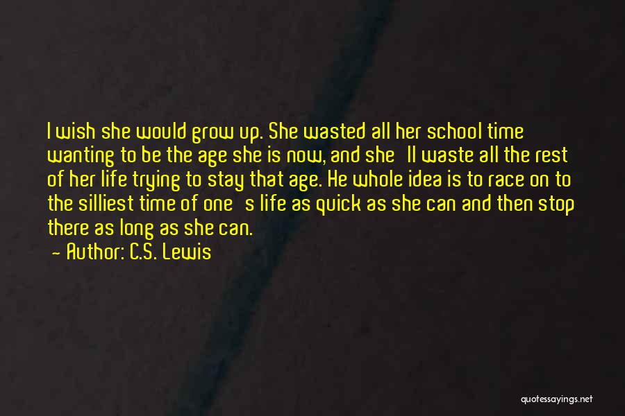 Waste Of Life Quotes By C.S. Lewis
