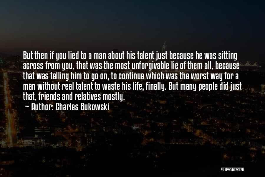 Waste Of Life Quotes By Charles Bukowski