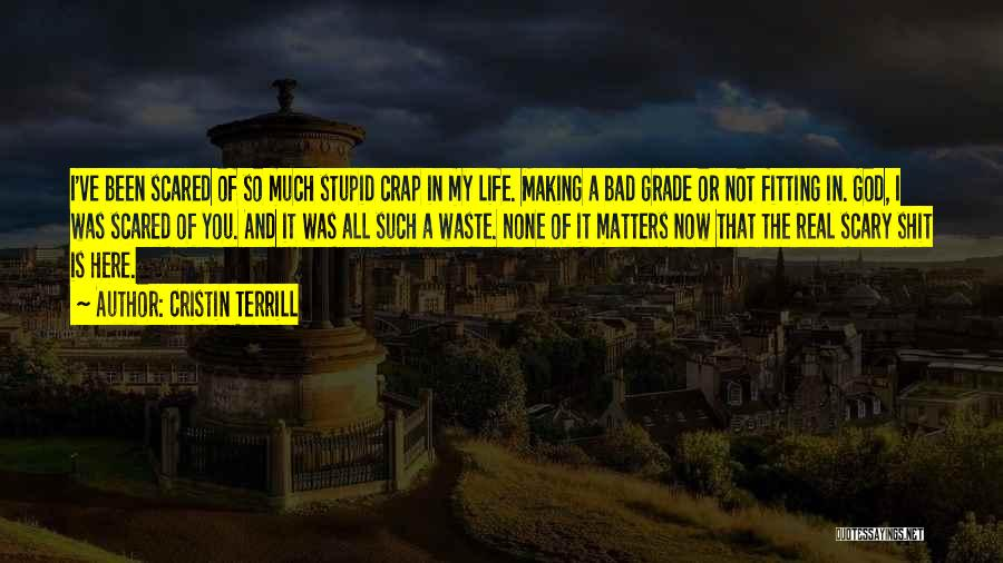 Waste Of Life Quotes By Cristin Terrill