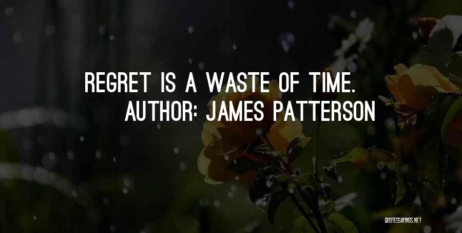 Waste Of Life Quotes By James Patterson