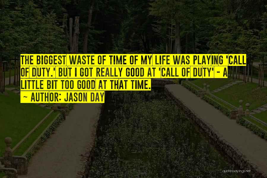 Waste Of Life Quotes By Jason Day