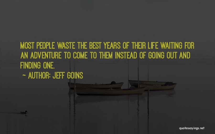 Waste Of Life Quotes By Jeff Goins