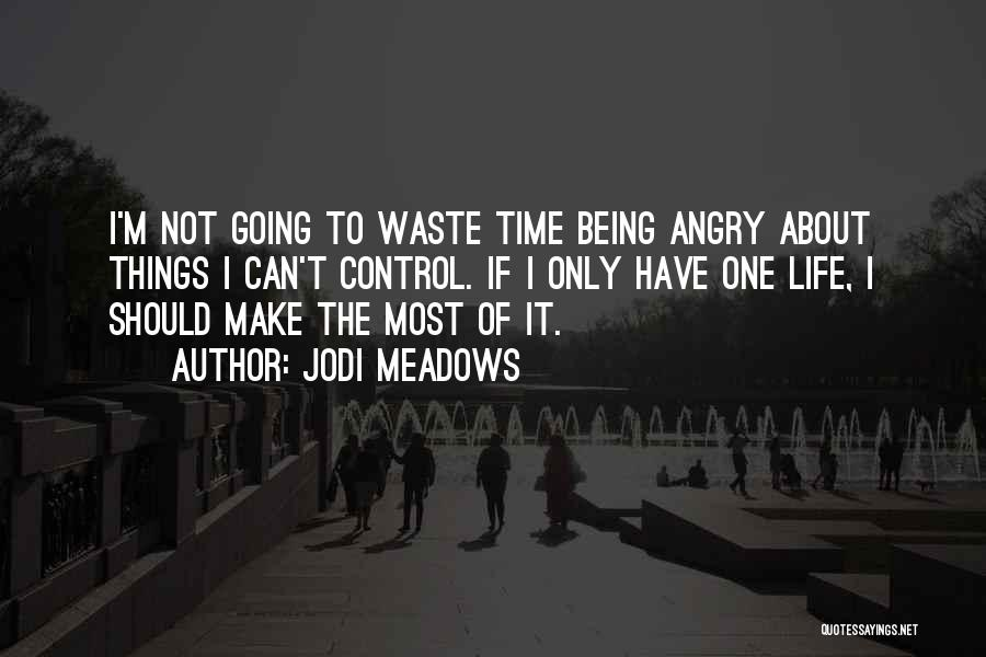 Waste Of Life Quotes By Jodi Meadows