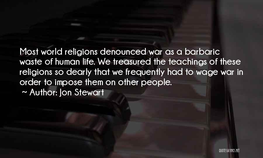 Waste Of Life Quotes By Jon Stewart