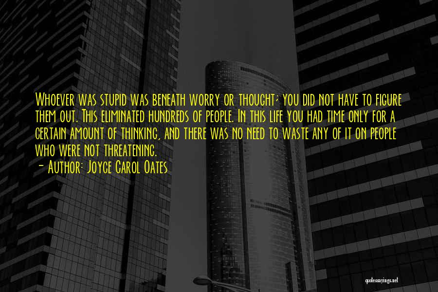Waste Of Life Quotes By Joyce Carol Oates