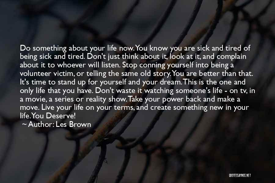Waste Of Life Quotes By Les Brown