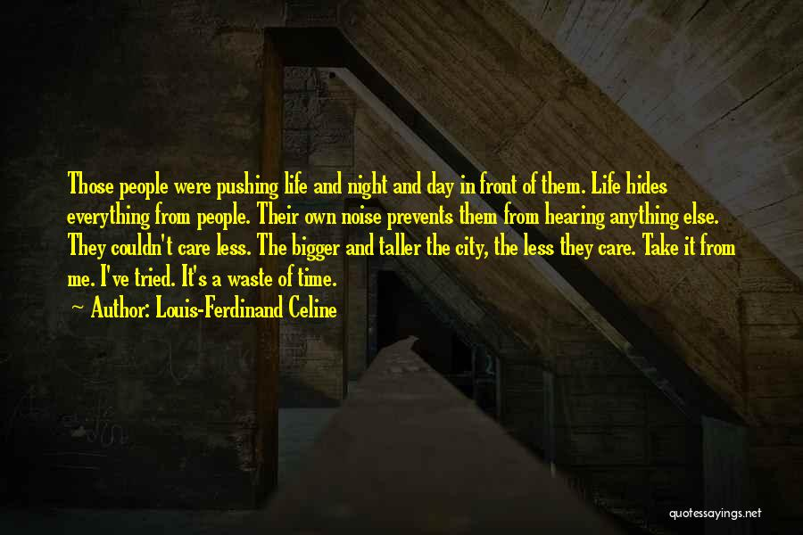 Waste Of Life Quotes By Louis-Ferdinand Celine