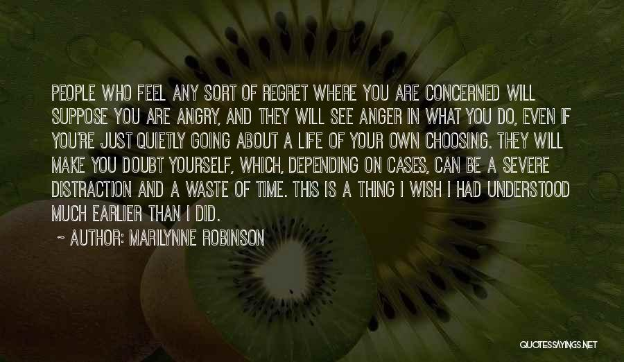 Waste Of Life Quotes By Marilynne Robinson