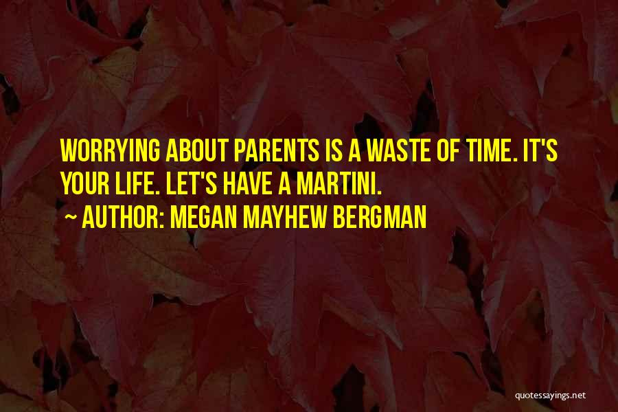 Waste Of Life Quotes By Megan Mayhew Bergman