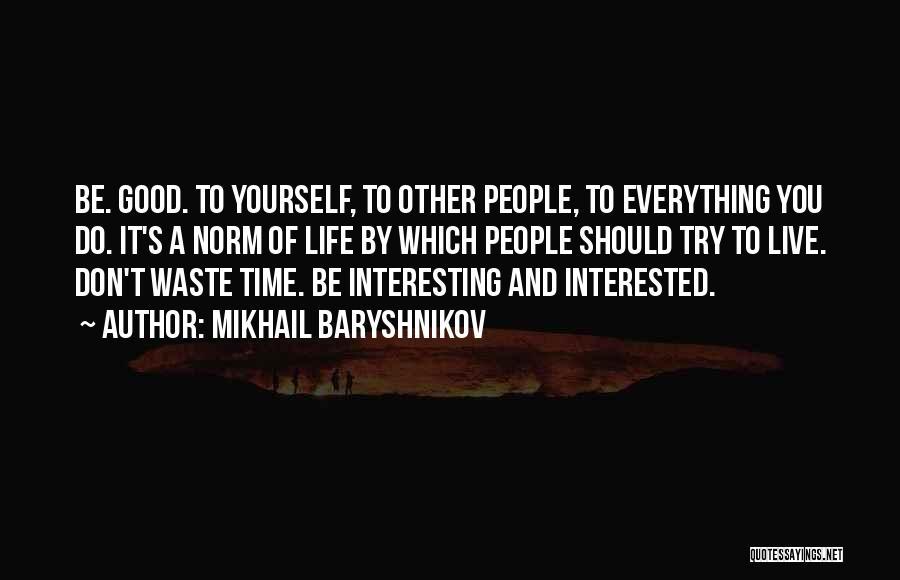 Waste Of Life Quotes By Mikhail Baryshnikov