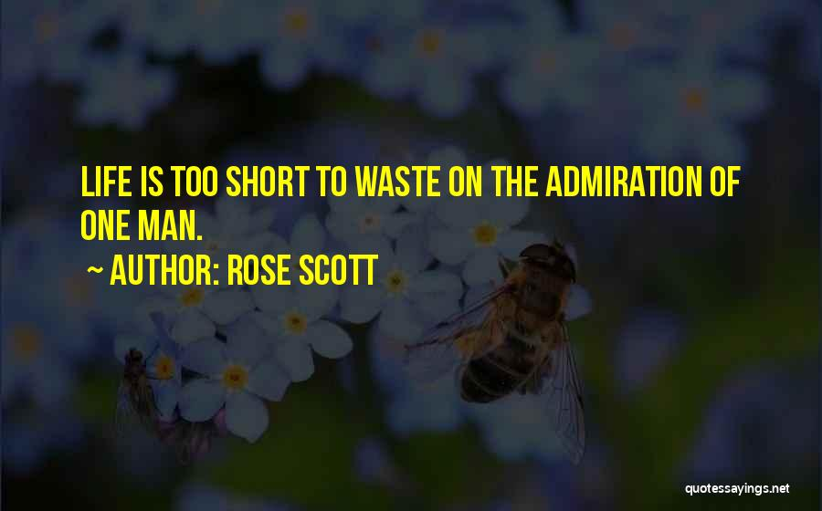 Waste Of Life Quotes By Rose Scott