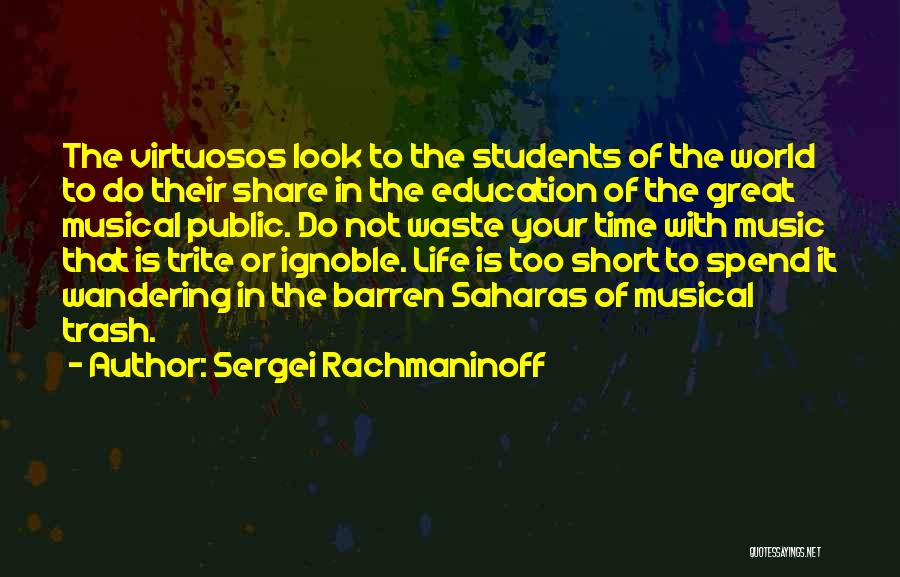 Waste Of Life Quotes By Sergei Rachmaninoff