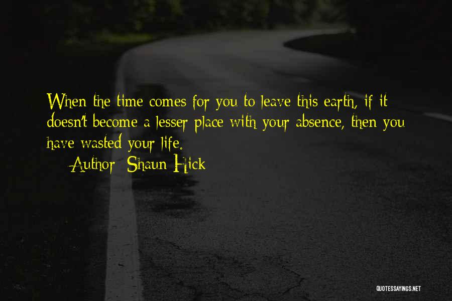 Waste Of Life Quotes By Shaun Hick
