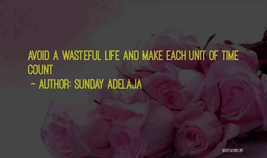Waste Of Life Quotes By Sunday Adelaja