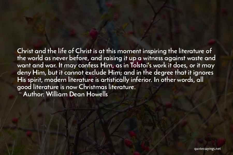 Waste Of Life Quotes By William Dean Howells