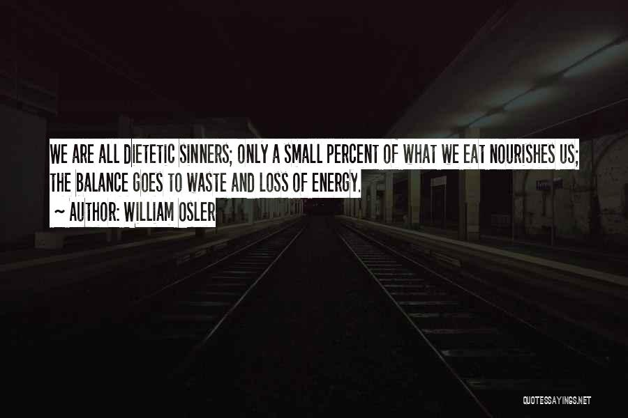 Waste Of Life Quotes By William Osler