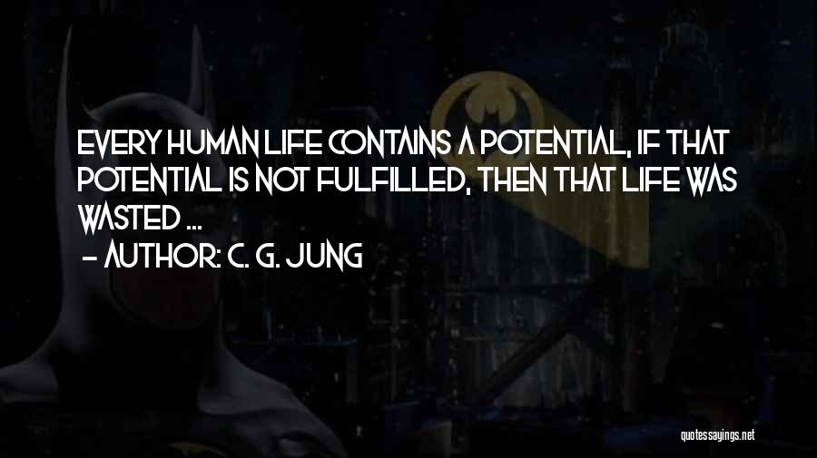 Wasted Potential Quotes By C. G. Jung