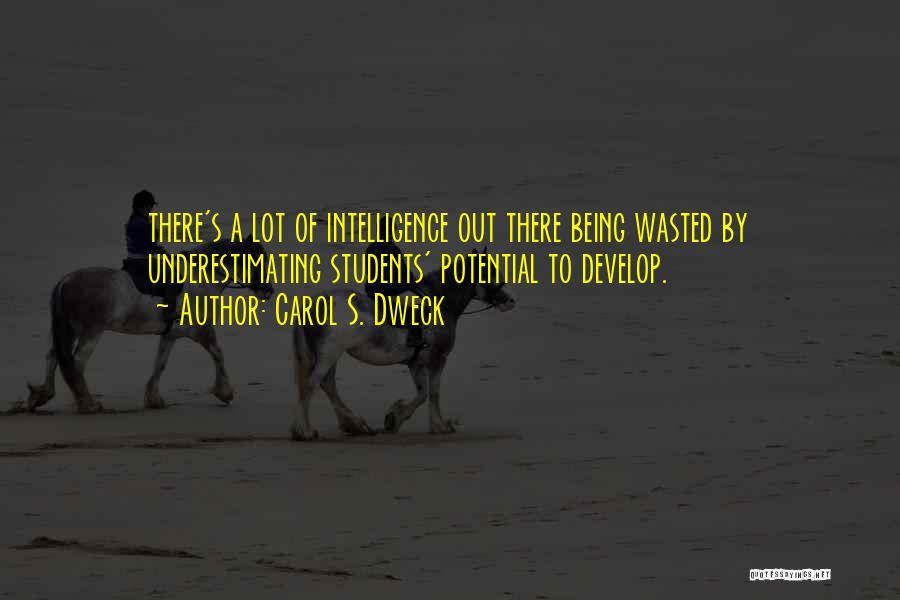 Wasted Potential Quotes By Carol S. Dweck