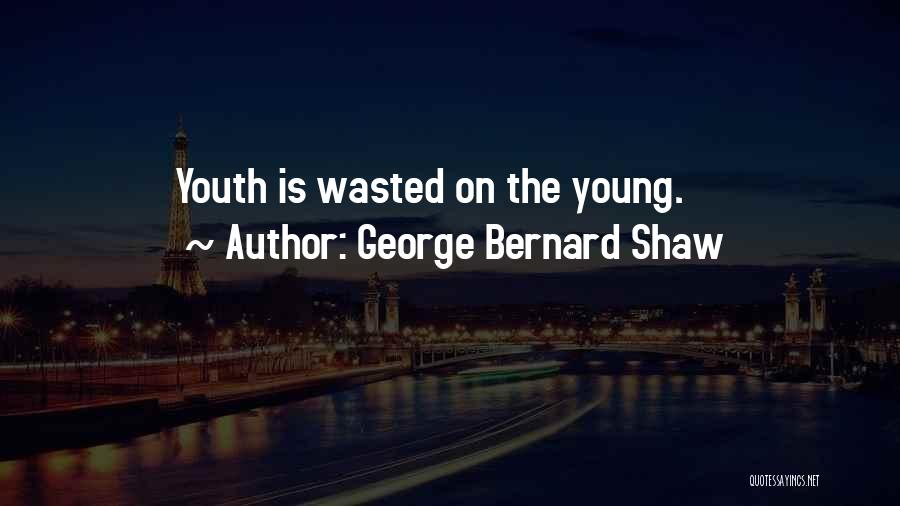 Wasted Potential Quotes By George Bernard Shaw