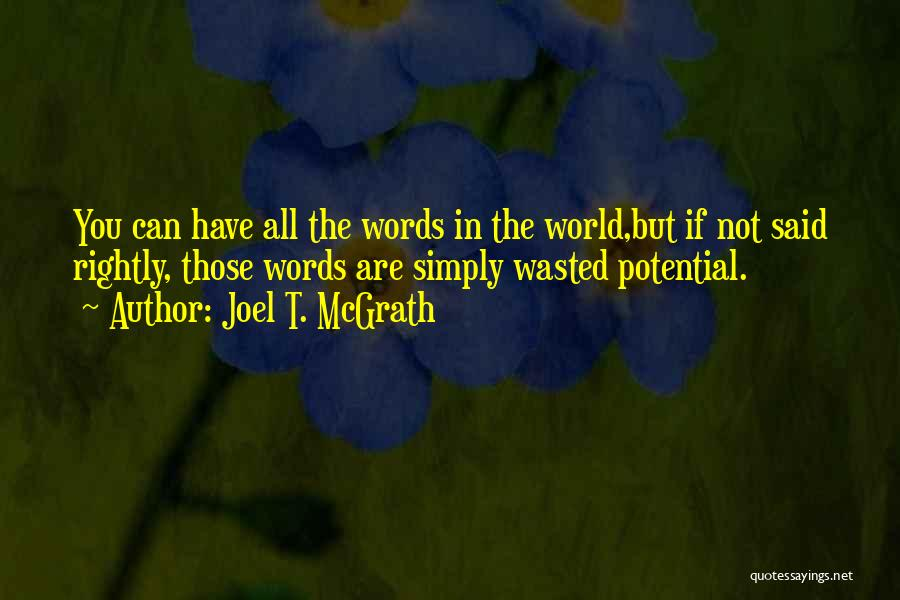 Wasted Potential Quotes By Joel T. McGrath