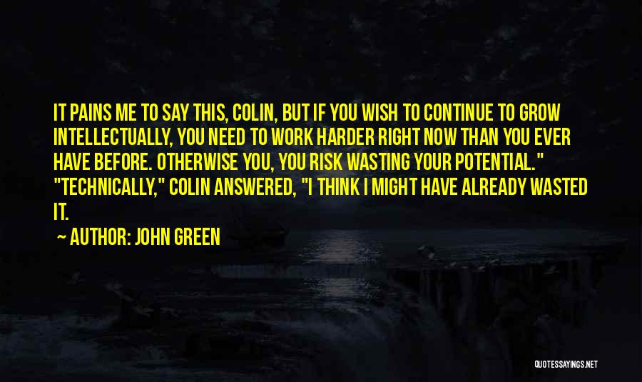 Wasted Potential Quotes By John Green