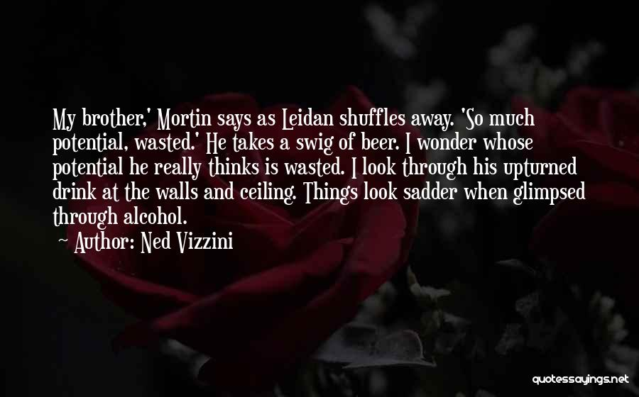 Wasted Potential Quotes By Ned Vizzini