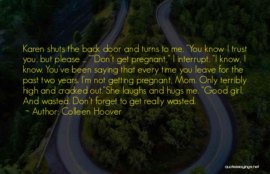 Wasted Trust Quotes By Colleen Hoover