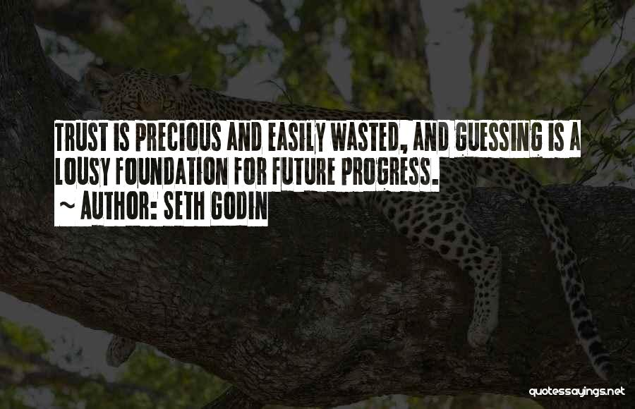 Wasted Trust Quotes By Seth Godin
