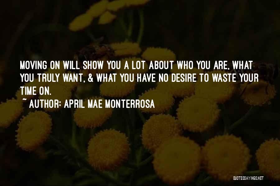 Wasting Life Quotes By April Mae Monterrosa