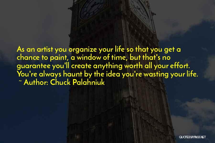 Wasting Life Quotes By Chuck Palahniuk