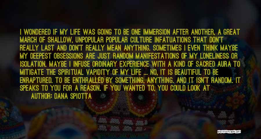 Wasting Life Quotes By Dana Spiotta
