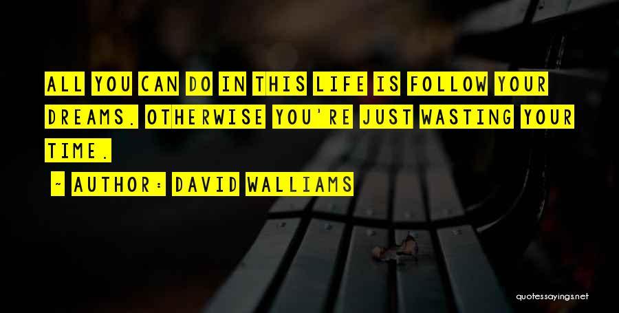 Wasting Life Quotes By David Walliams