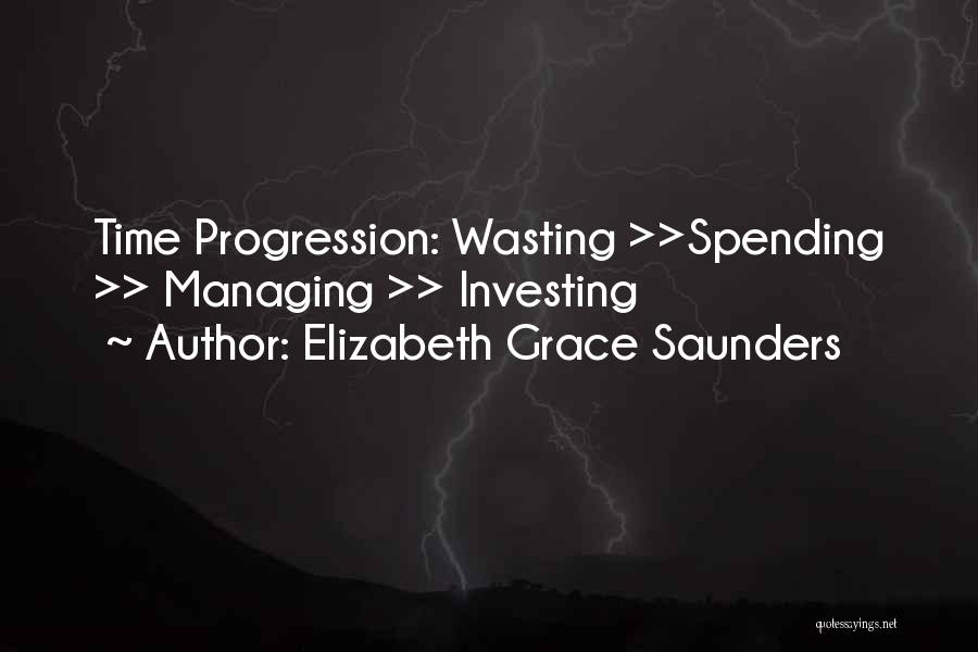 Wasting Life Quotes By Elizabeth Grace Saunders