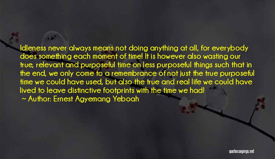 Wasting Life Quotes By Ernest Agyemang Yeboah