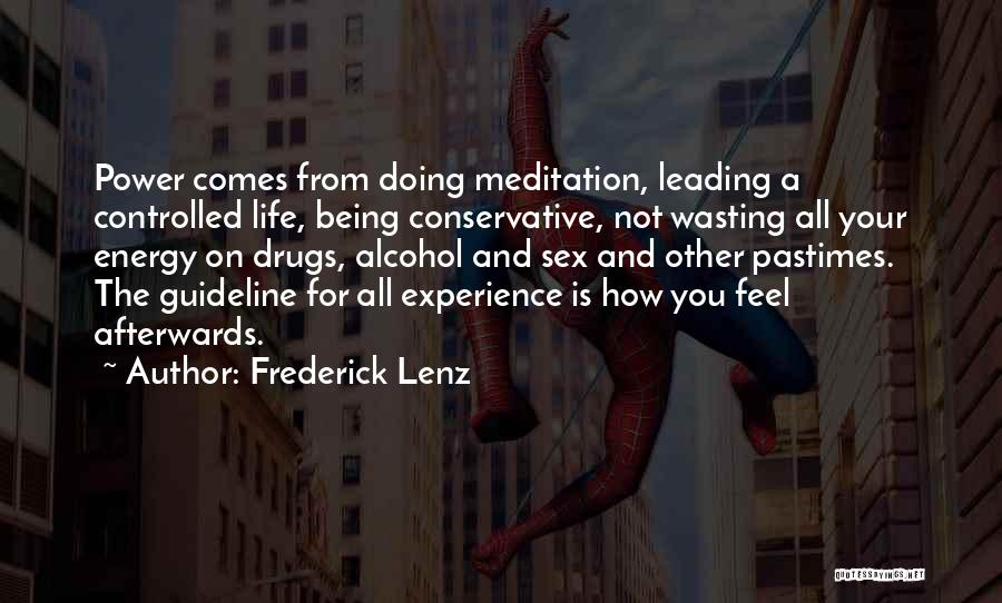 Wasting Life Quotes By Frederick Lenz
