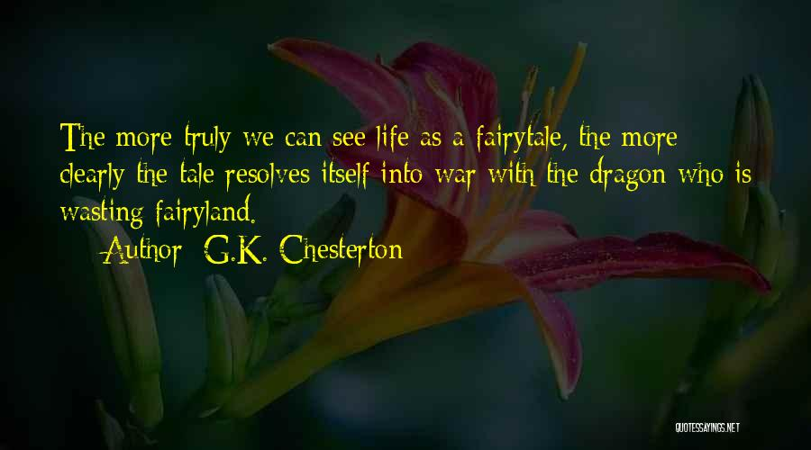 Wasting Life Quotes By G.K. Chesterton