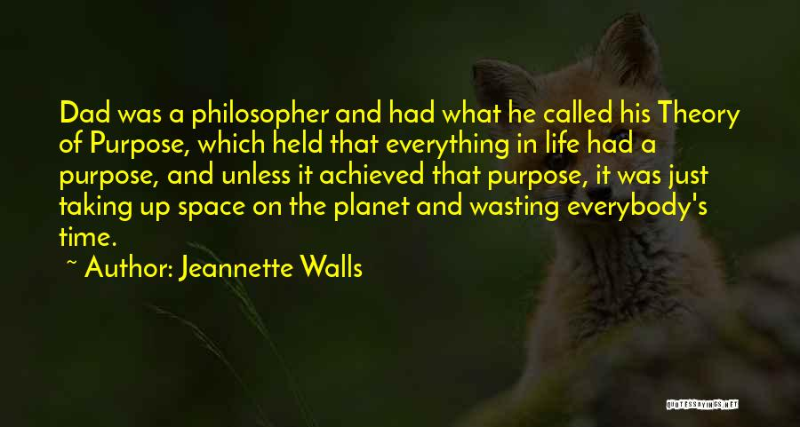 Wasting Life Quotes By Jeannette Walls