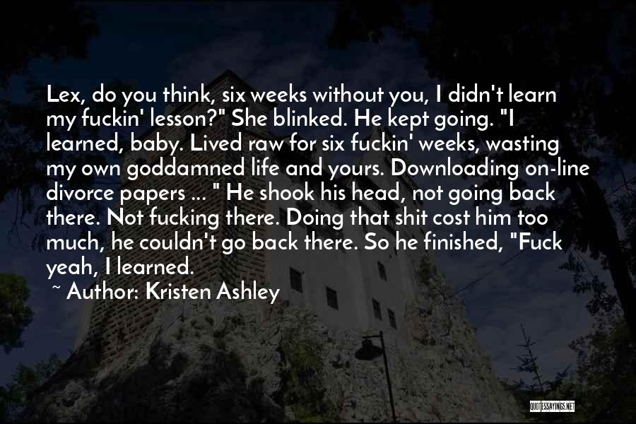 Wasting Life Quotes By Kristen Ashley