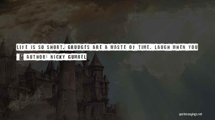 Wasting Life Quotes By Nicky Gumbel
