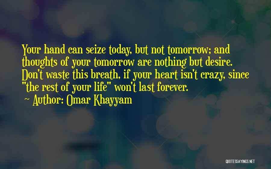 Wasting Life Quotes By Omar Khayyam