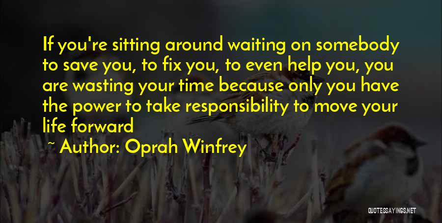 Wasting Life Quotes By Oprah Winfrey