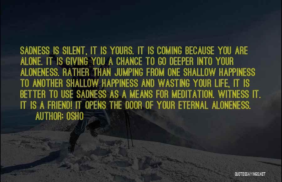 Wasting Life Quotes By Osho