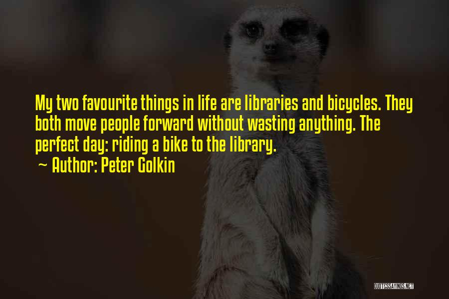 Wasting Life Quotes By Peter Golkin