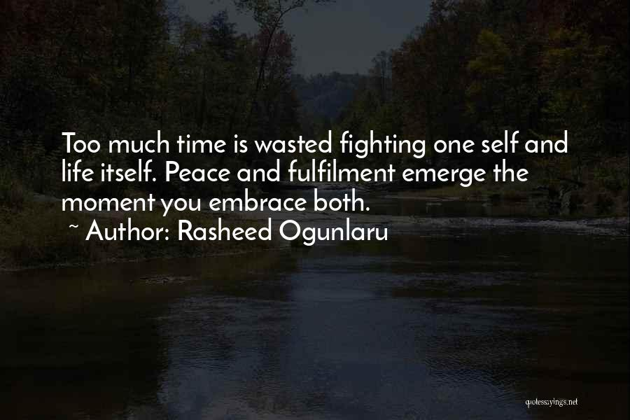Wasting Life Quotes By Rasheed Ogunlaru